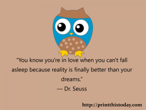 You know you are in love when you can't fall asleep because reality is finally better than your dreams.