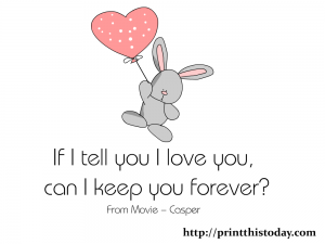 If I tell you I love you, Can I keep you forever? Printable image