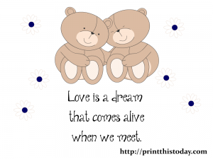 Love is a dream that comes alive when we meet