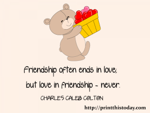 Friendship often ends in love, but love in friendship - never